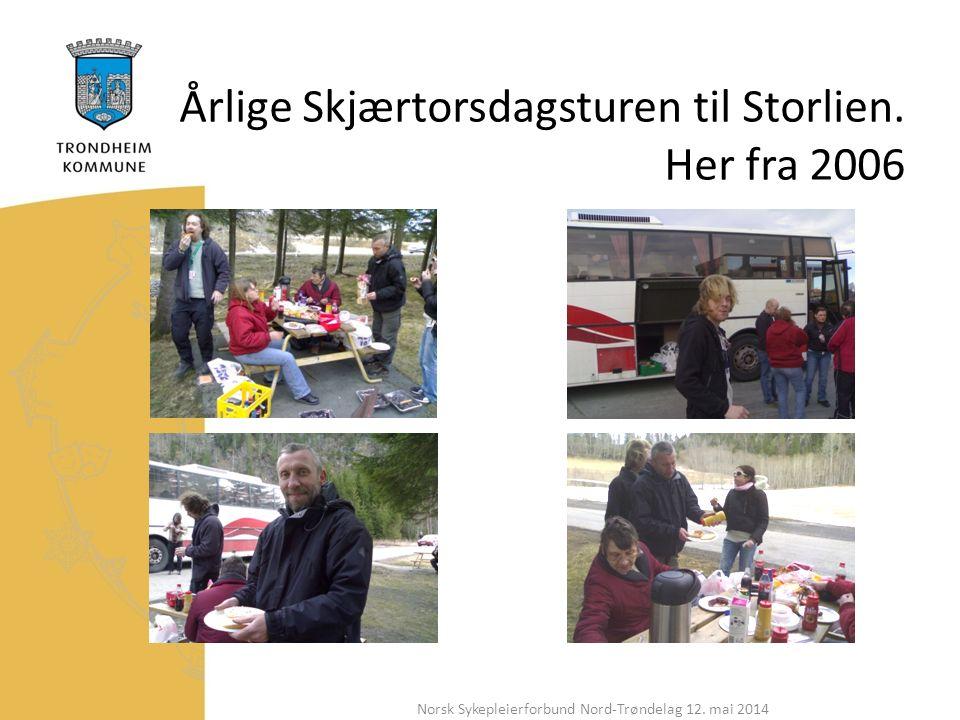 Årlige Skjærtorsdagsturen til Storlien. Her fra 2006 Norsk Sykepleierforbund Nord-Trøndelag 12.