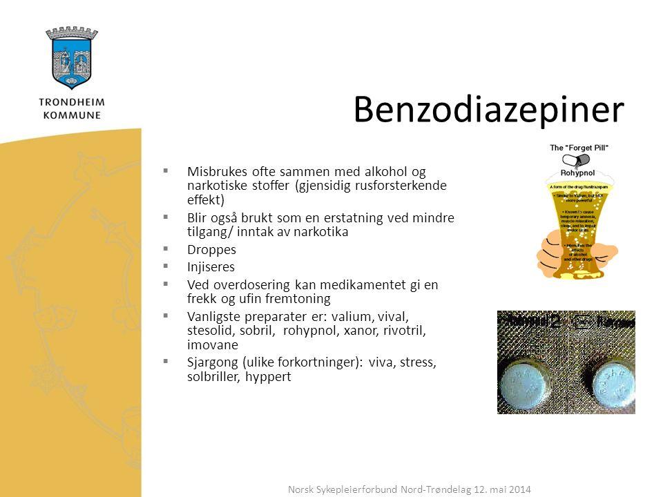 Benzodiazepiner  Misbrukes ofte sammen med alkohol og narkotiske stoffer (gjensidig rusforsterkende effekt)  Blir også brukt som en erstatning ved mindre tilgang/ inntak av narkotika  Droppes  Injiseres  Ved overdosering kan medikamentet gi en frekk og ufin fremtoning  Vanligste preparater er: valium, vival, stesolid, sobril, rohypnol, xanor, rivotril, imovane  Sjargong (ulike forkortninger): viva, stress, solbriller, hyppert Norsk Sykepleierforbund Nord-Trøndelag 12.