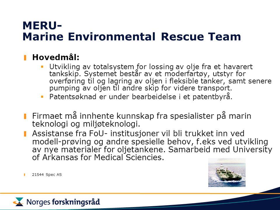 MERU- Marine Environmental Rescue Team Hovedmål:  Utvikling av totalsystem for lossing av olje fra et havarert tankskip.