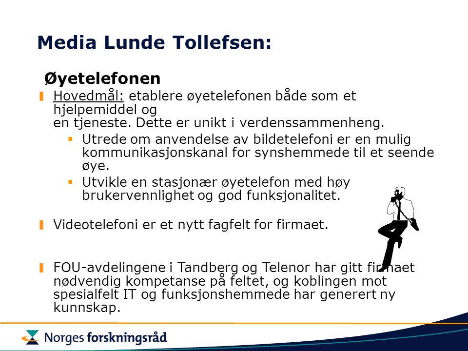 Media Lunde Tollefsen: Øyetelefonen Hovedmål: etablere øyetelefonen både som et hjelpemiddel og en tjeneste.