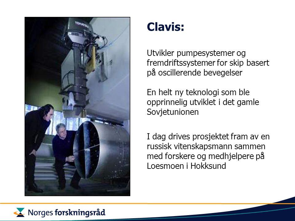 Clavis: Utvikler pumpesystemer og fremdriftssystemer for skip basert på oscillerende bevegelser En helt ny teknologi som ble opprinnelig utviklet i det gamle Sovjetunionen I dag drives prosjektet fram av en russisk vitenskapsmann sammen med forskere og medhjelpere på Loesmoen i Hokksund