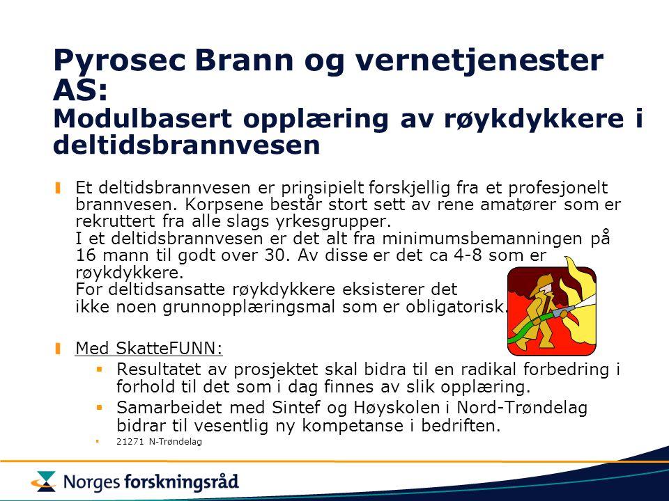 Pyrosec Brann og vernetjenester AS: Modulbasert opplæring av røykdykkere i deltidsbrannvesen Et deltidsbrannvesen er prinsipielt forskjellig fra et profesjonelt brannvesen.