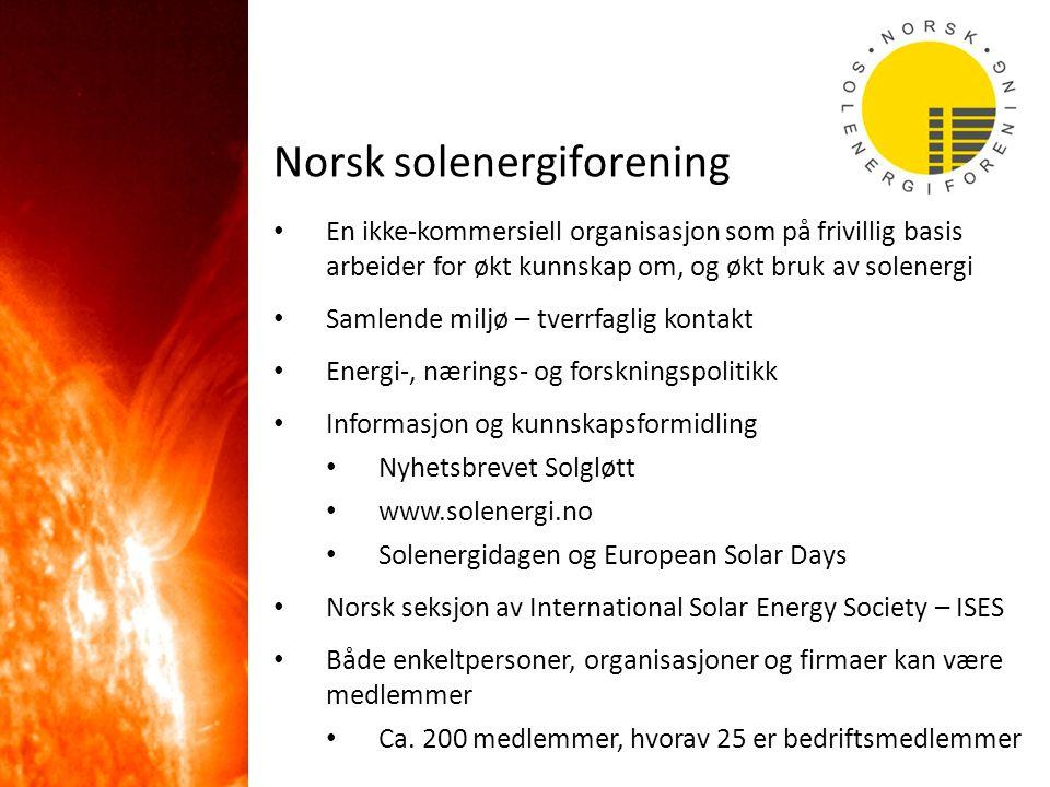 Norsk solenergiforening En ikke-kommersiell organisasjon som på frivillig basis arbeider for økt kunnskap om, og økt bruk av solenergi Samlende miljø