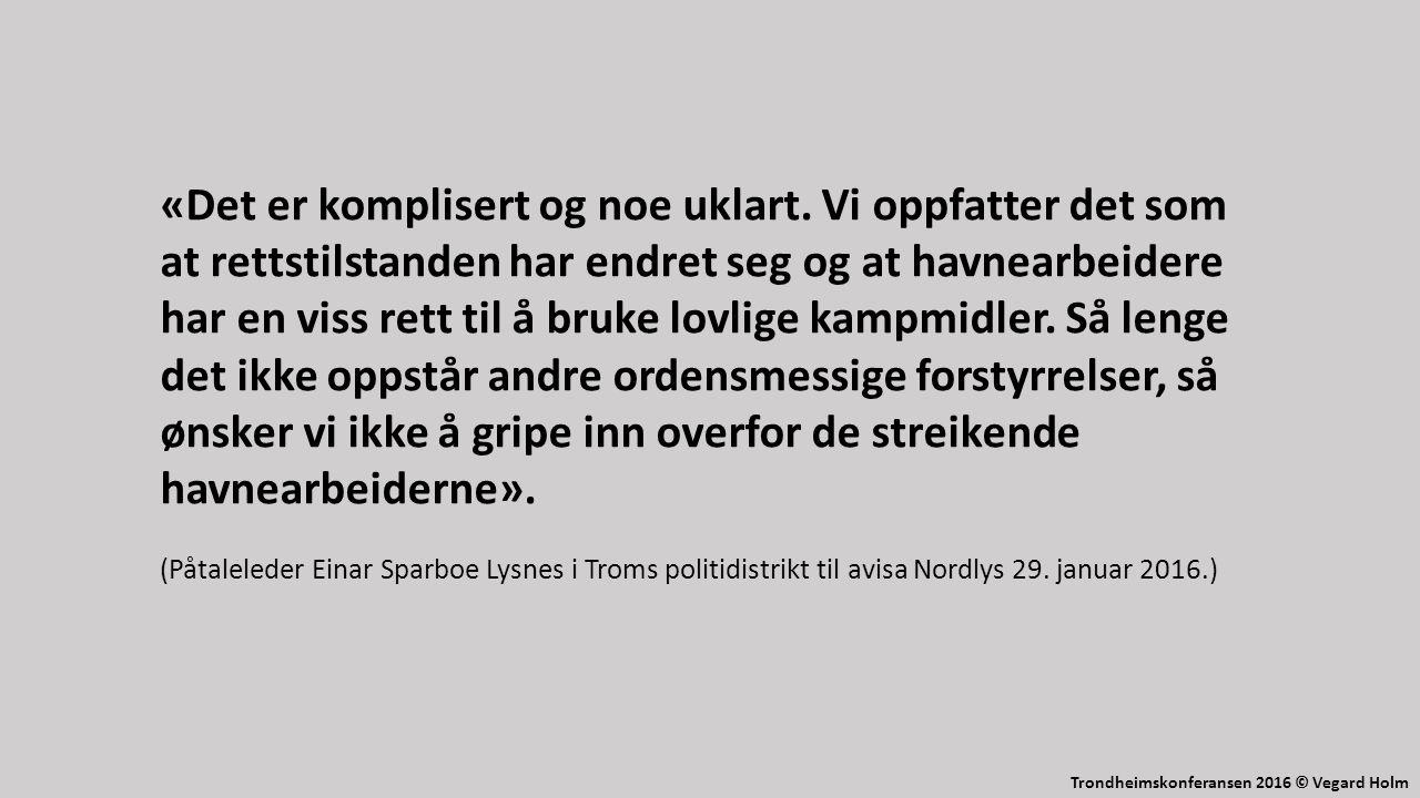 Trondheimskonferansen 2016 © Vegard Holm «Det er komplisert og noe uklart.