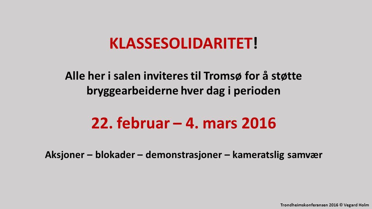 Trondheimskonferansen 2016 © Vegard Holm KLASSESOLIDARITET.