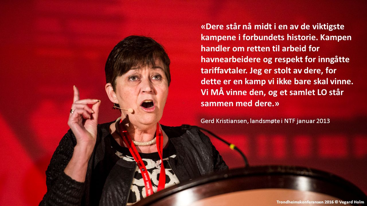 Trondheimskonferansen 2016 © Vegard Holm «Dere står nå midt i en av de viktigste kampene i forbundets historie.