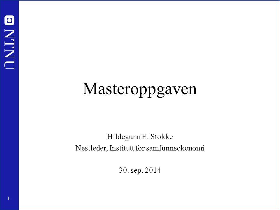 1 Masteroppgaven Hildegunn E. Stokke Nestleder, Institutt for samfunnsøkonomi 30. sep. 2014