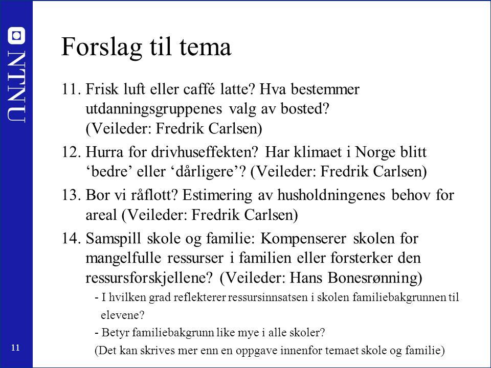 11 Forslag til tema 11.Frisk luft eller caffé latte.