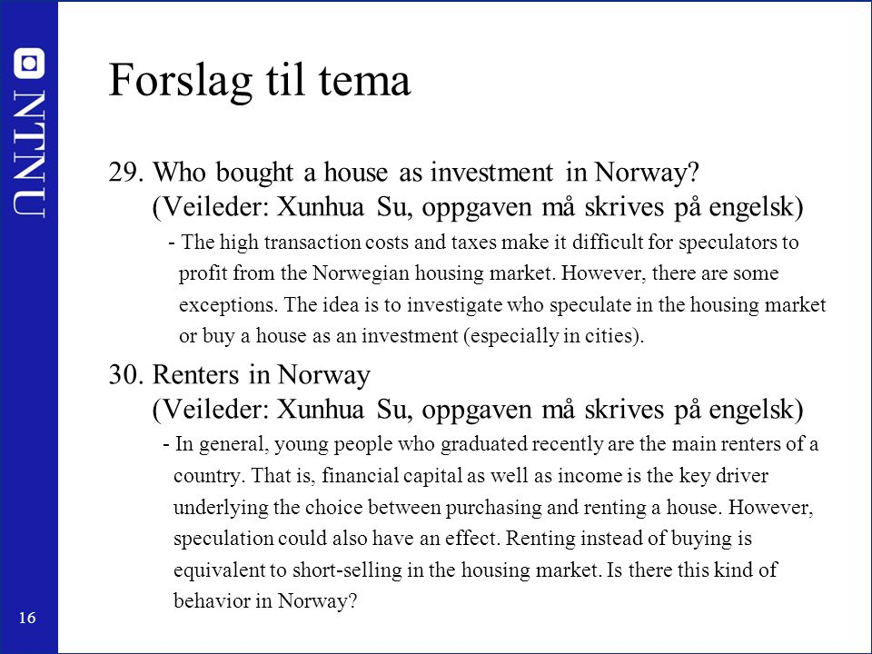 16 Forslag til tema 29.Who bought a house as investment in Norway.