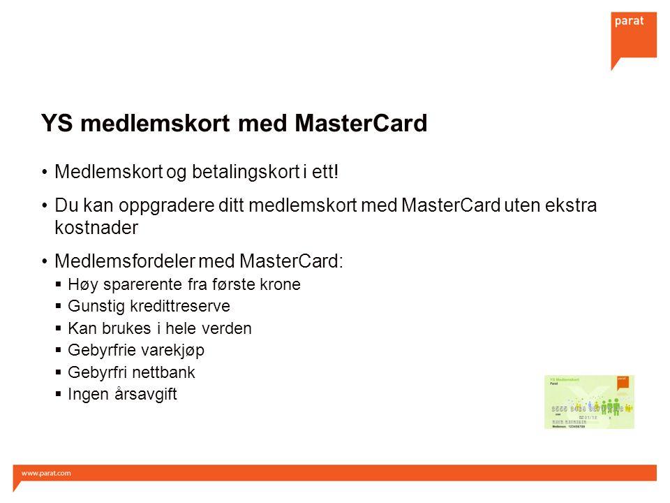 YS medlemskort med MasterCard Medlemskort og betalingskort i ett.