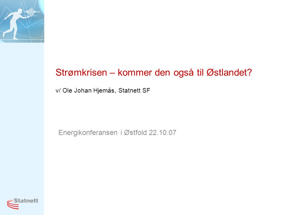 Strømkrisen – kommer den også til Østlandet.
