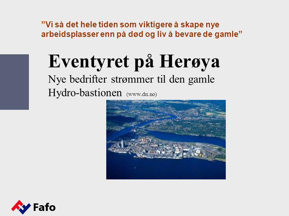 Vi så det hele tiden som viktigere å skape nye arbeidsplasser enn på død og liv å bevare de gamle Eventyret på Herøya Nye bedrifter strømmer til den gamle Hydro-bastionen (www.dn.no)