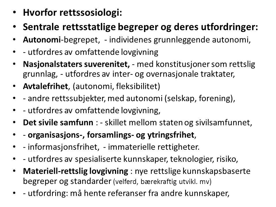 Klassisk rettssosiologisk teori – Max Weber (1910) : Moderne rett kan være organisert ut fra ulike rasjonaliteter - normrasjonalitet, - verdirasjonalitet og - formålsrasjonalitet - Normrasjonalitet : - regler og rettsanvendelse skal bidra til forutsigbarhet og til å forenkle styringen av samfunnet, - Lovene skal kunne tolkes ut fra sin ordlyd, - Rettsstaten er i fokus, - Verdirasjonalitet: - lovene begrunnes primært ut fra generelle verdier, som kan iverksettes på flere måter, - Formålsrasjonalitet: - lovene primært skal bidra til gjennomføring av bestemte formål i samfunnet, - Lovenes formål spiller en viktig rolle ved tolkning og anvendelse, - En aktiv velferdsstat og politisk-demokratisk lovgivning, - Norm-, verdi- og formålsrasjonalitet kombineres i moderne rett - lovene kan være basert på verdier, kunnskap, tekniske krav, formål eller empiriske fakta, - samtidig som de skal bidra til normativ forutsigbarhet, 0 - formålsorientering kan bidra til å overskride retten i strengt formell forstand,