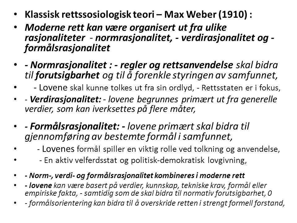 Theodor Geiger (dansk/tysk rettssosiolog) (1947) : - hvordan er et samfunn og en sosial orden mulig: - «en differensiert og strukturert signifikant sosial enhet, som er territorialt selvstendig», - et organisert samfunn, med regler, - «som administreres av en sentralmakt», - «monopol på reaktive rettslige forholdsregler, som påbud» mv - en rettslig instans som er (nær) identisk med sentralmakten, - organisert etter formelle prosedyreregler, - strafferegler, påbud mv skal fastsettes i rettslige normer, (jfr.