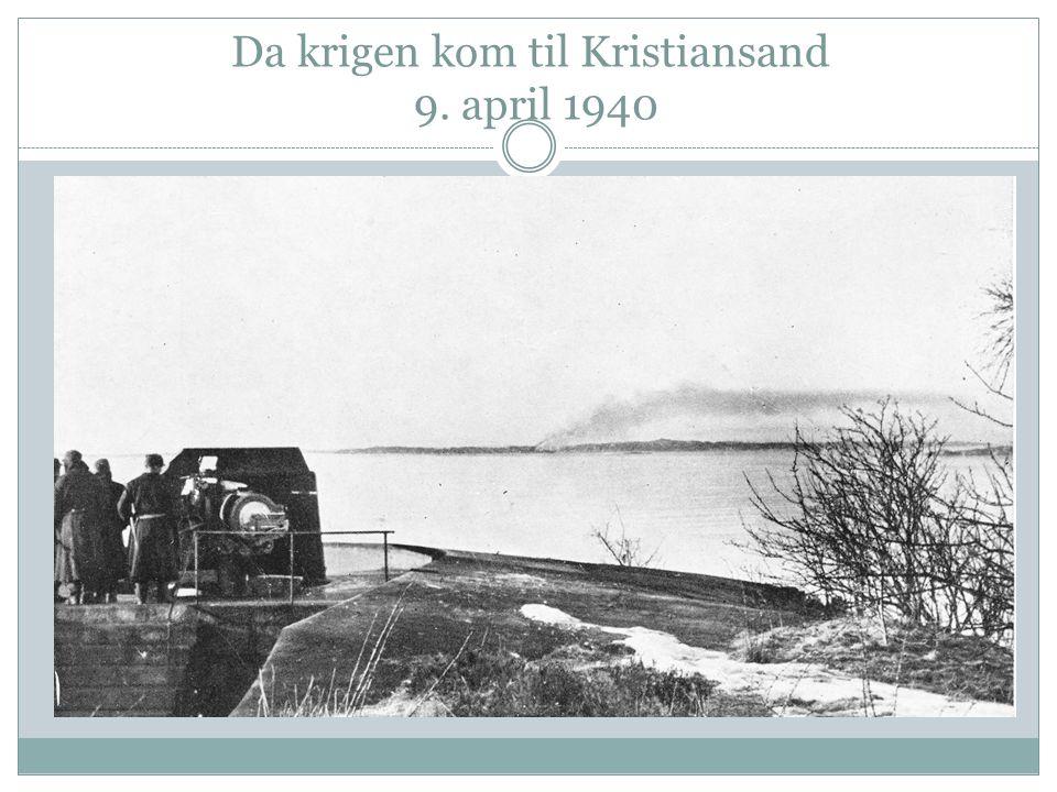 Da krigen kom til Kristiansand 9. april 1940