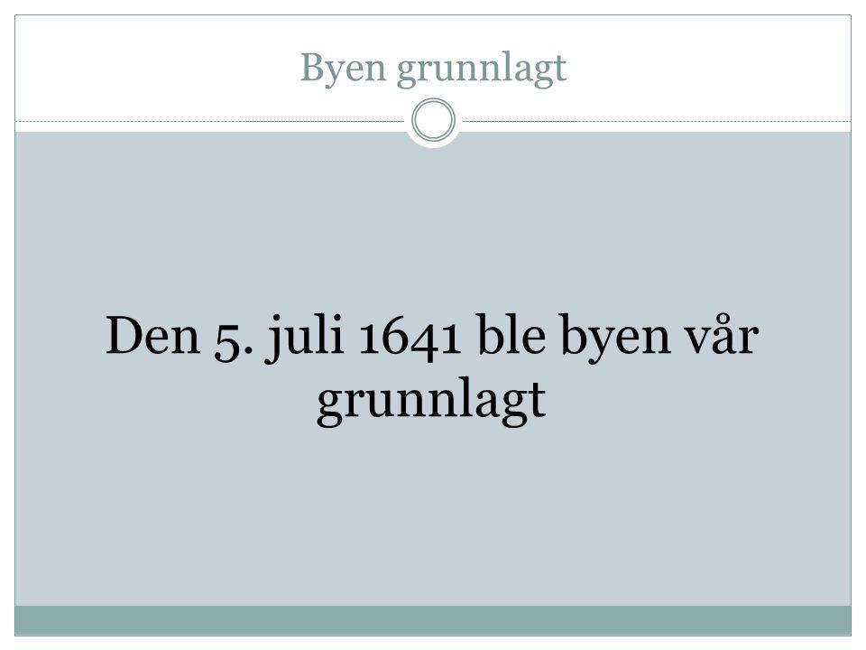 5.Juli 1641 Den 5.