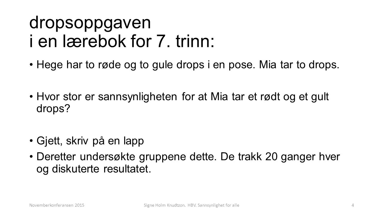 dropsoppgaven i en lærebok for 7. trinn: Hege har to røde og to gule drops i en pose.