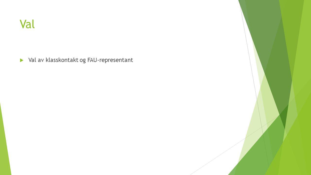 Val  Val av klasskontakt og FAU-representant