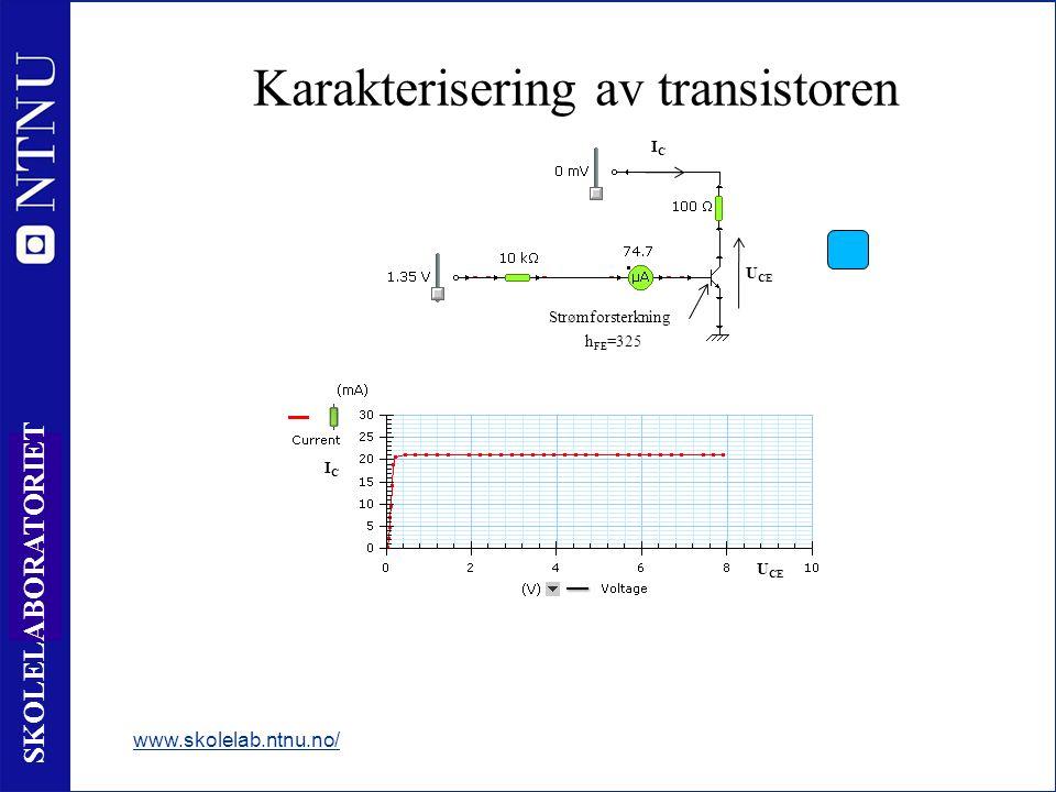 13 SKOLELABORATORIET Karakterisering av transistoren www.skolelab.ntnu.no/ Strømforsterkning h FE =325 U CE ICIC ICIC