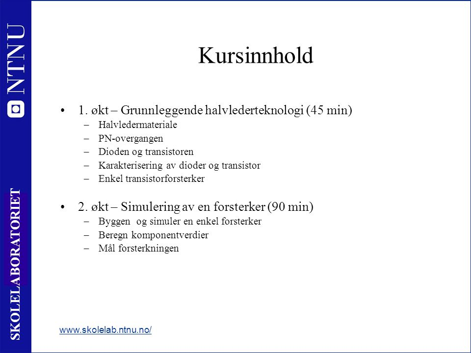 2 SKOLELABORATORIET Kursinnhold 1.