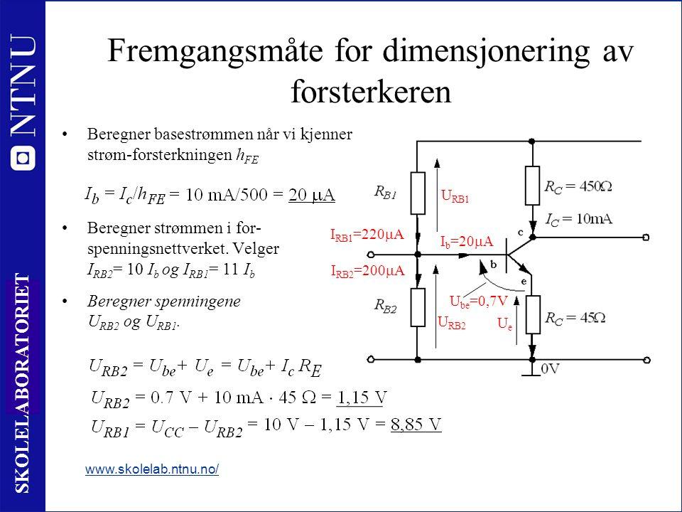 22 SKOLELABORATORIET I RB2 I RB1 Fremgangsmåte for dimensjonering av forsterkeren Beregner basestrømmen når vi kjenner strøm-forsterkningen h FE www.skolelab.ntnu.no/ I b =20  Beregner strømmen i for- spenningsnettverket.