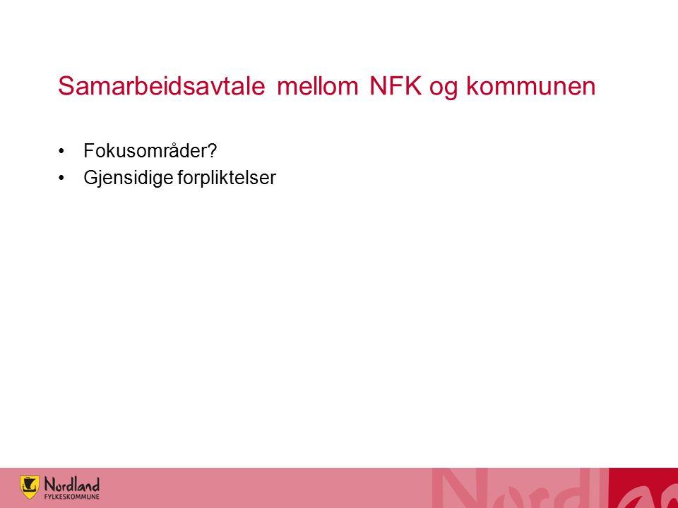 Samarbeidsavtale mellom NFK og kommunen Fokusområder? Gjensidige forpliktelser