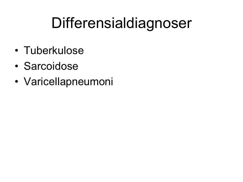 Differensialdiagnoser Tuberkulose Sarcoidose Varicellapneumoni