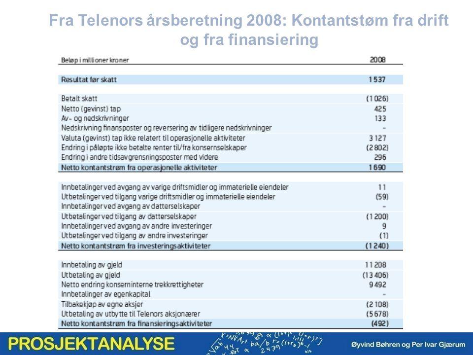 Fra Telenors årsberetning 2008: Kontantstøm fra drift og fra finansiering