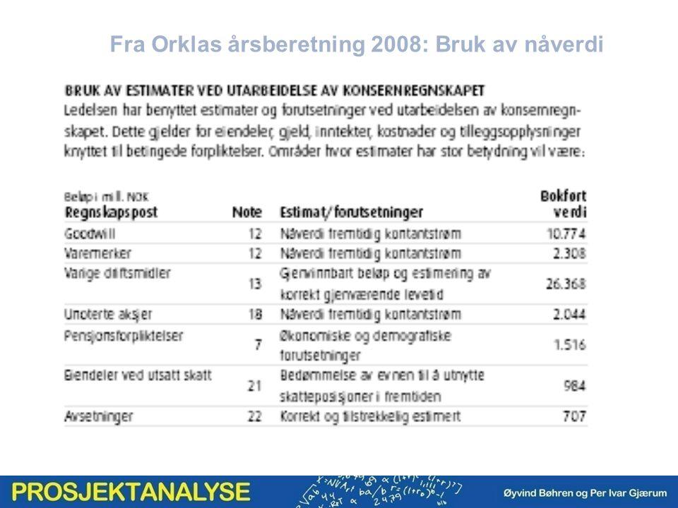 Fra Orklas årsberetning 2008: Bruk av nåverdi