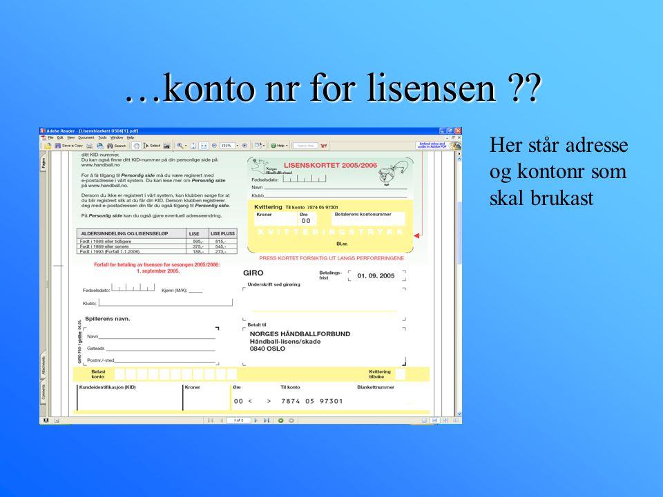 …konto nr for lisensen Her står adresse og kontonr som skal brukast