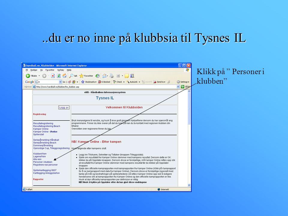 ..du er no inne på klubbsia til Tysnes IL Klikk på Personer i klubben