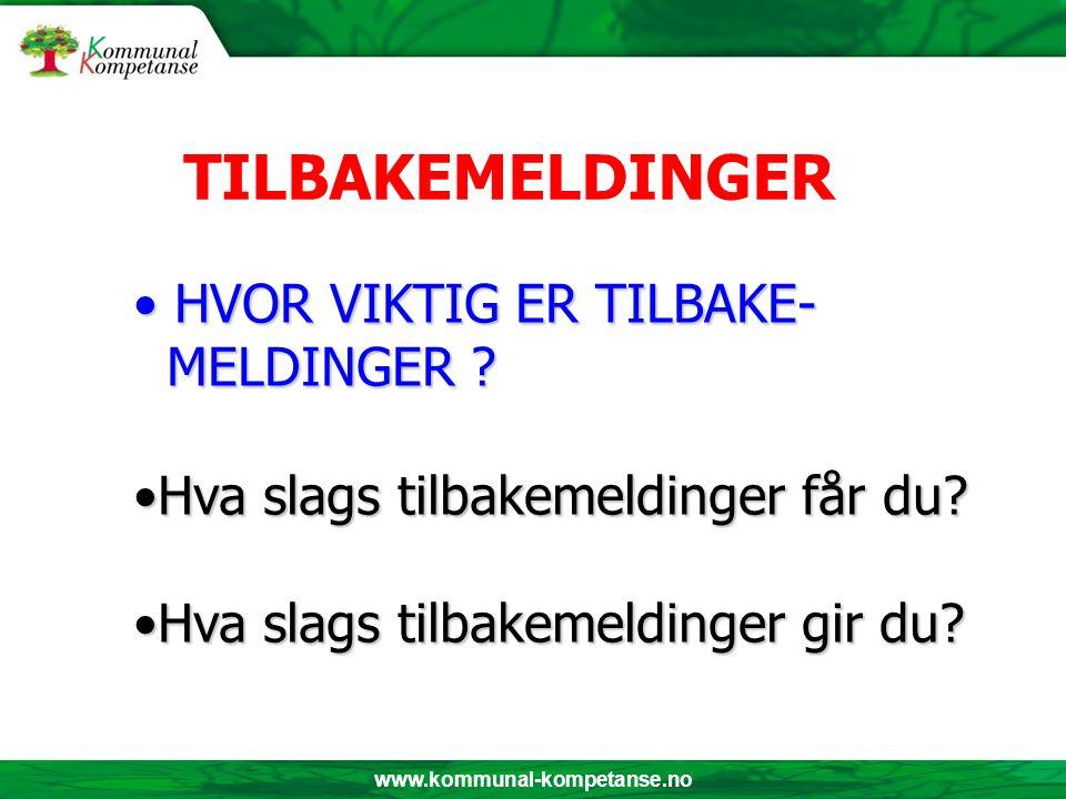 www.kommunal-kompetanse.no HVOR VIKTIG ER TILBAKE- MELDINGER .