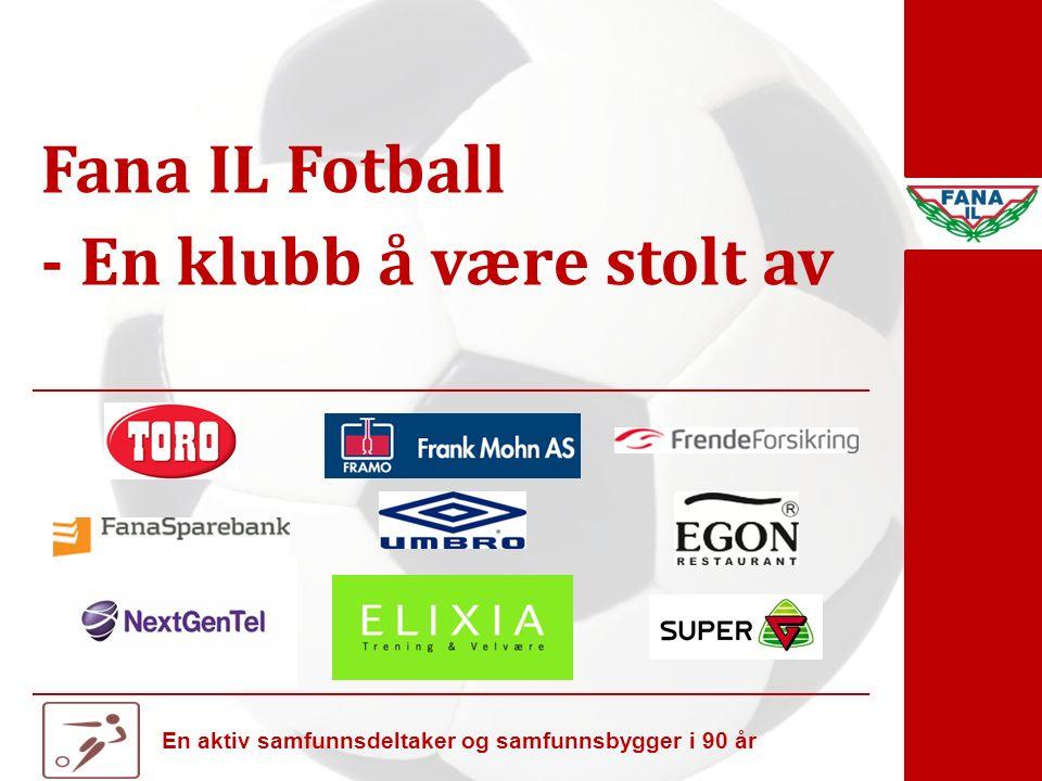 En aktiv samfunnsdeltaker og samfunnsbygger i 90 år Fana IL Fotball - En klubb å være stolt av
