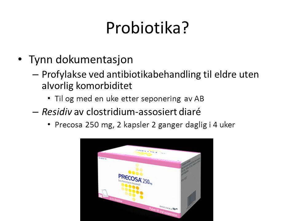 Probiotika? Tynn dokumentasjon – Profylakse ved antibiotikabehandling til eldre uten alvorlig komorbiditet Til og med en uke etter seponering av AB –