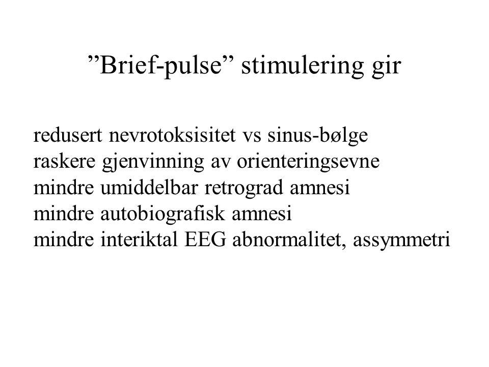 Brief-pulse stimulering gir redusert nevrotoksisitet vs sinus-bølge raskere gjenvinning av orienteringsevne mindre umiddelbar retrograd amnesi mindre autobiografisk amnesi mindre interiktal EEG abnormalitet, assymmetri