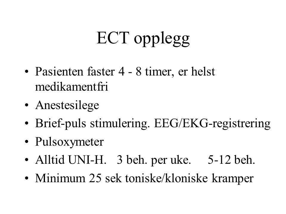 ECT opplegg Pasienten faster 4 - 8 timer, er helst medikamentfri Anestesilege Brief-puls stimulering.
