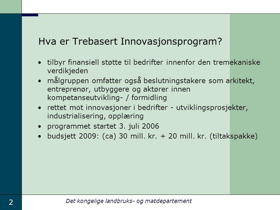 2 Det kongelige landbruks- og matdepartement Hva er Trebasert Innovasjonsprogram.
