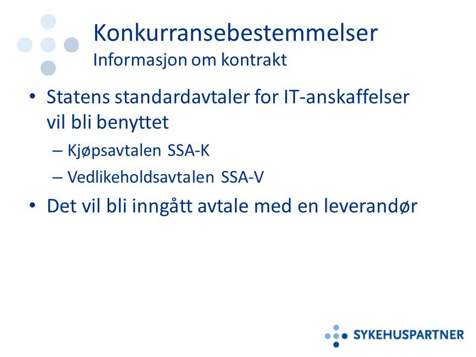 Konkurransebestemmelser Informasjon om kontrakt Statens standardavtaler for IT-anskaffelser vil bli benyttet – Kjøpsavtalen SSA-K – Vedlikeholdsavtalen SSA-V Det vil bli inngått avtale med en leverandør