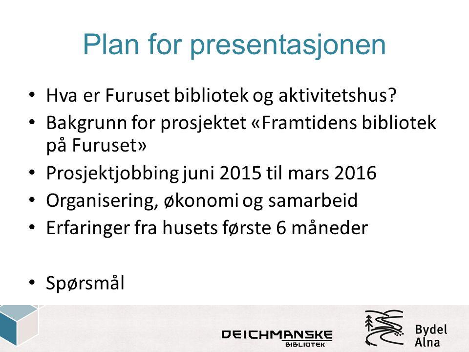 Plan for presentasjonen Hva er Furuset bibliotek og aktivitetshus.