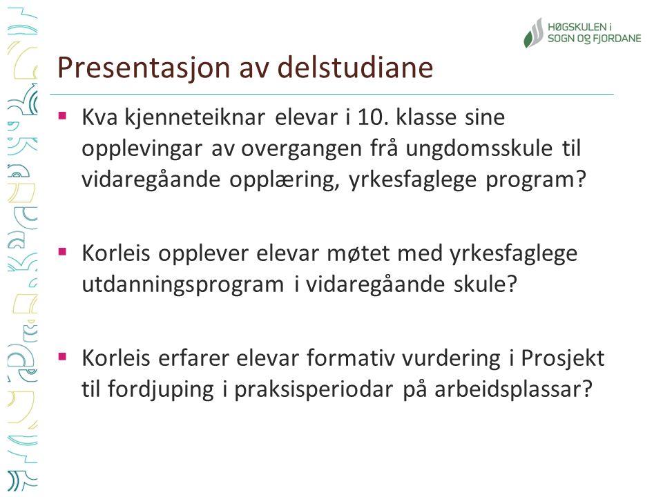 Presentasjon av delstudiane  Kva kjenneteiknar elevar i 10.