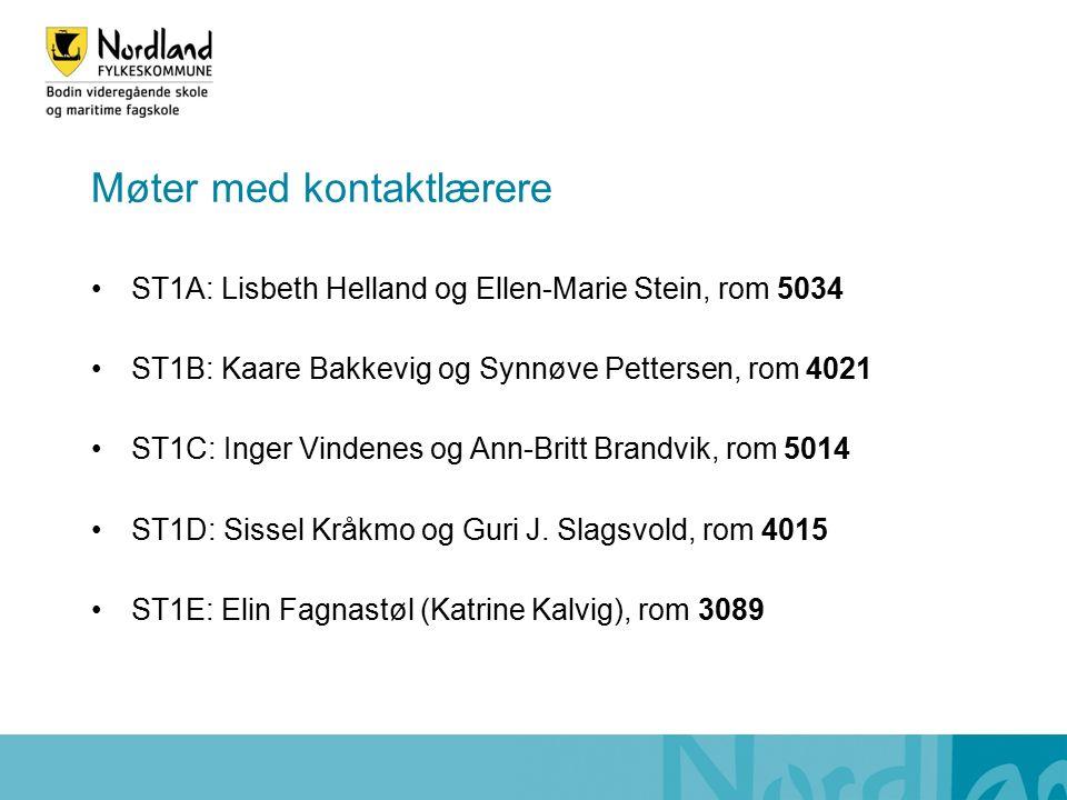 Møter med kontaktlærere ST1A: Lisbeth Helland og Ellen-Marie Stein, rom 5034 ST1B: Kaare Bakkevig og Synnøve Pettersen, rom 4021 ST1C: Inger Vindenes og Ann-Britt Brandvik, rom 5014 ST1D: Sissel Kråkmo og Guri J.