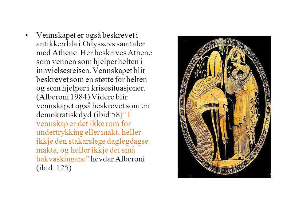 Vennskapet er også beskrevet i antikken bla i Odyssevs samtaler med Athene.