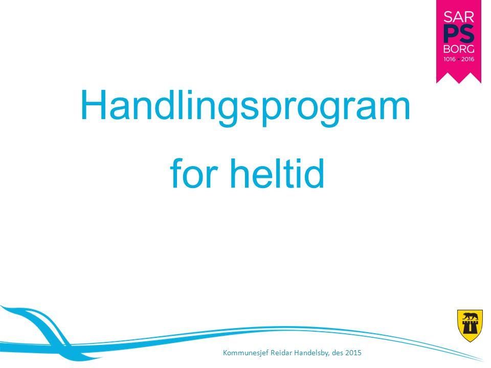 Handlingsprogram for heltid Kommunesjef Reidar Handelsby, des 2015