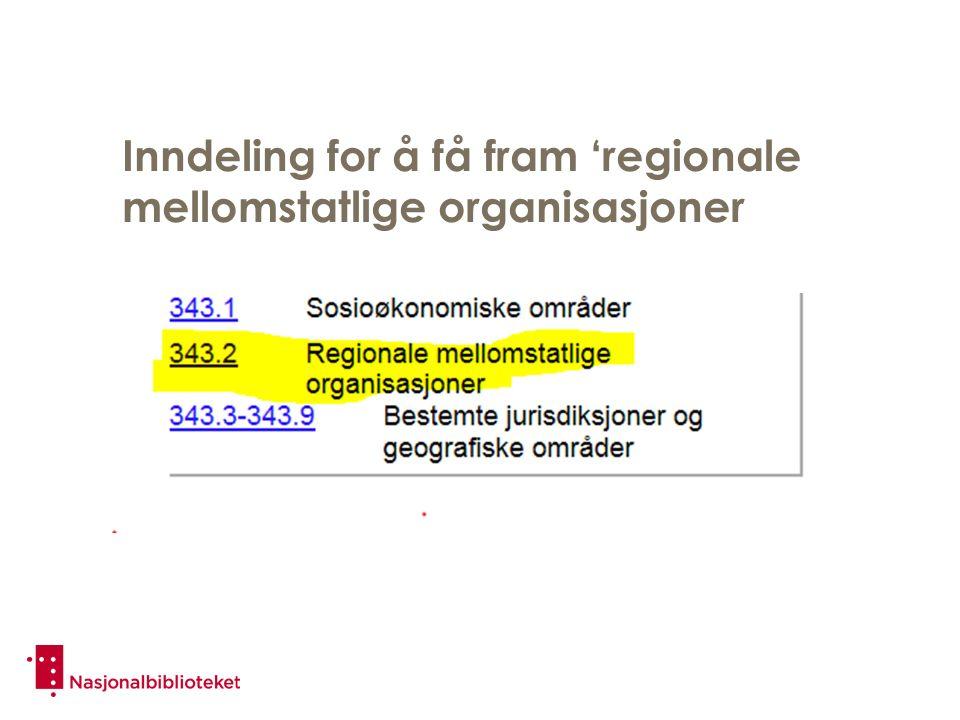 Inndeling for å få fram 'regionale mellomstatlige organisasjoner