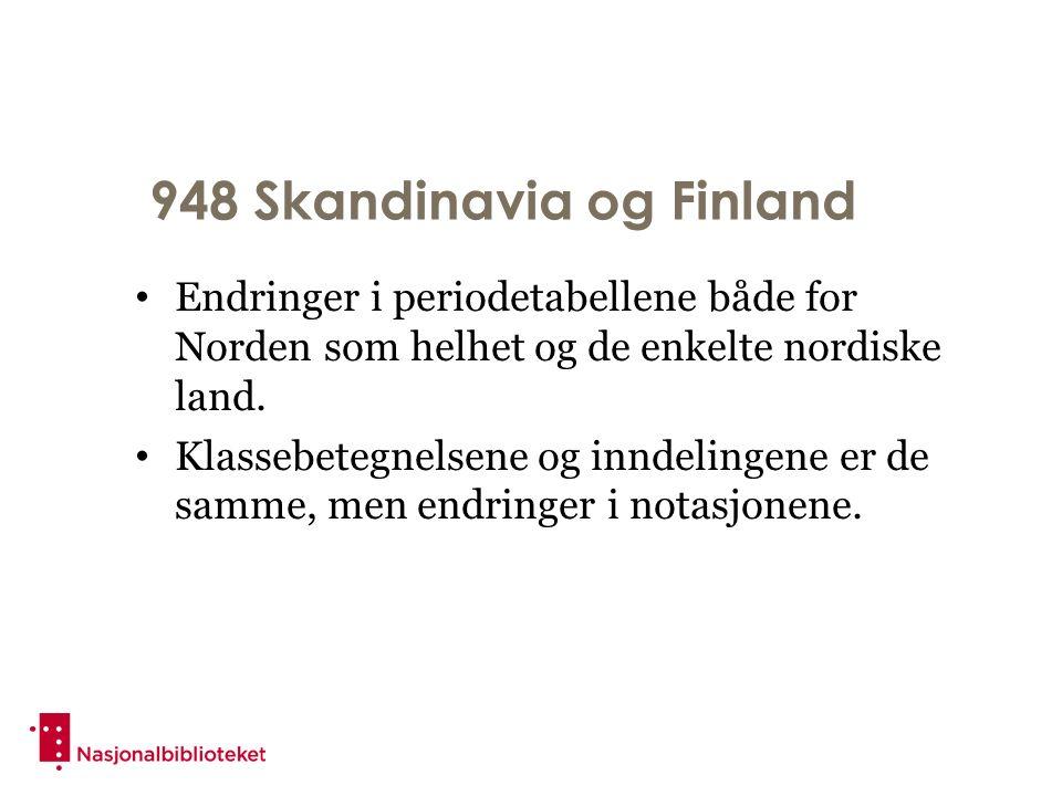 948 Skandinavia og Finland Endringer i periodetabellene både for Norden som helhet og de enkelte nordiske land.