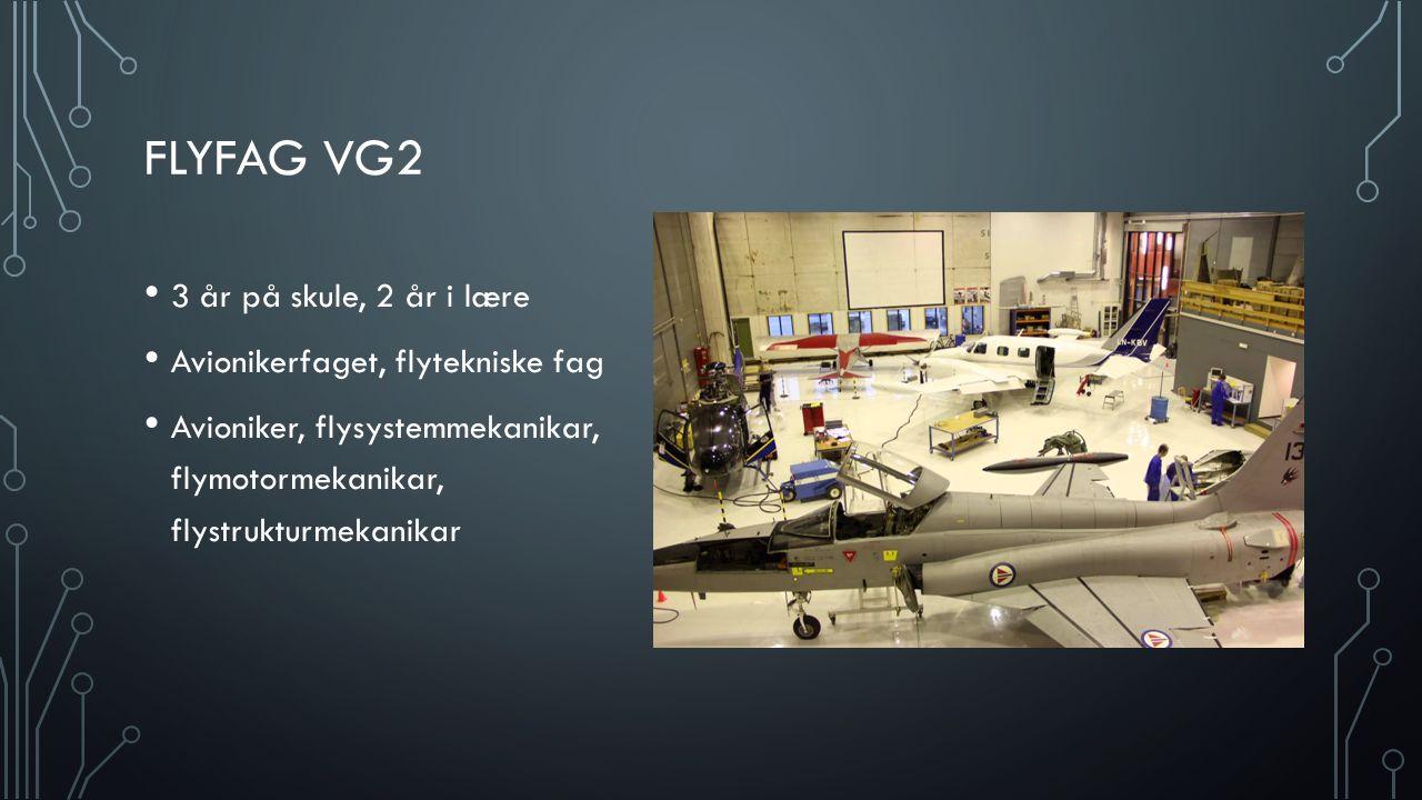 FLYFAG VG2 3 år på skule, 2 år i lære Avionikerfaget, flytekniske fag Avioniker, flysystemmekanikar, flymotormekanikar, flystrukturmekanikar