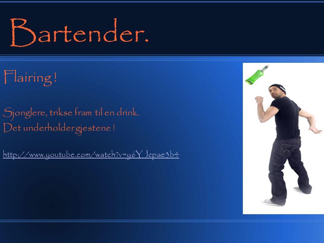 Bartender. Flairing . Sjonglere, trikse fram til en drink.