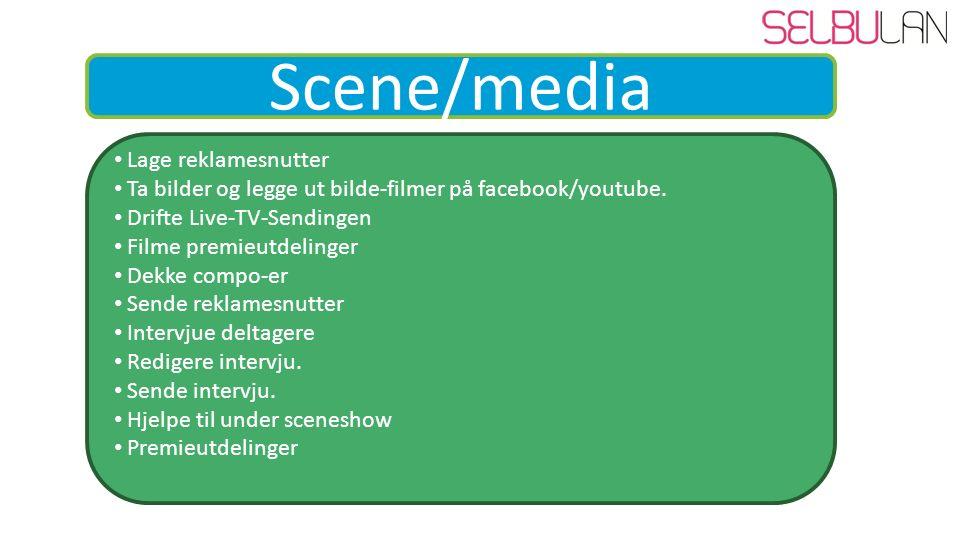 Scene/media Lage reklamesnutter Ta bilder og legge ut bilde-filmer på facebook/youtube.
