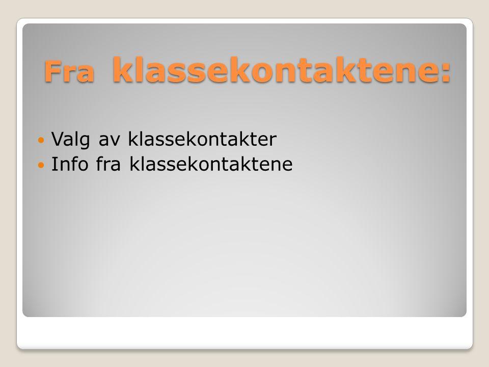 Fra klassekontaktene: Valg av klassekontakter Info fra klassekontaktene