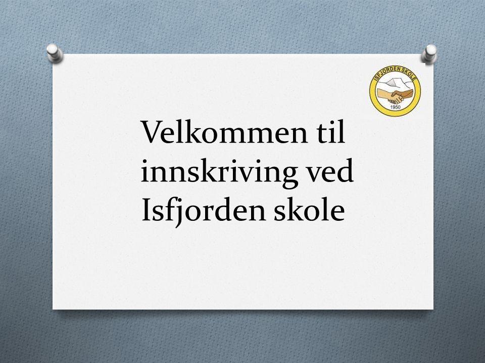 Velkommen til innskriving ved Isfjorden skole